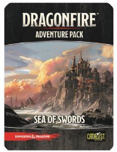 Dragonfire : Sea of Swords Adventure Pack 3